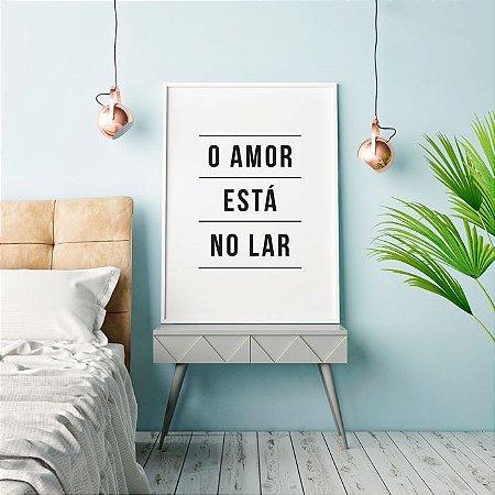 Quadro Poster Amor - O amor está no lar