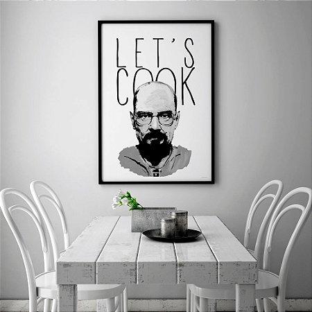Quadro Poster Série Breaking Bad Let's Cook Preto e Branco