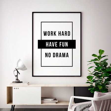 Quadro Poster Decorativo Frase Work Hard, Have Fun, No Drama - Minimalista