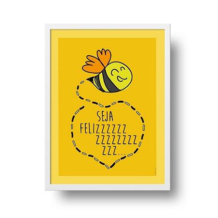 Quadro Poster Decorativo Abelha Seja Feliz - Felicidade, Frase, Infantil