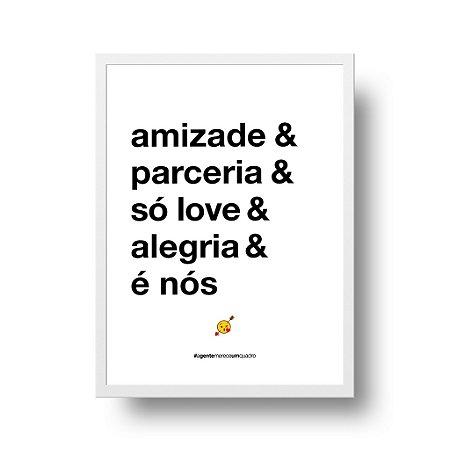 Quadro Decorativo Poster Amizade e Parceria - Frase, Amor, Namorados, Casal