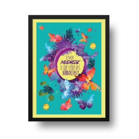 Quadro Decorativo Poster Frase Motivacional - Borboletas Coloridas, Fundo Azul