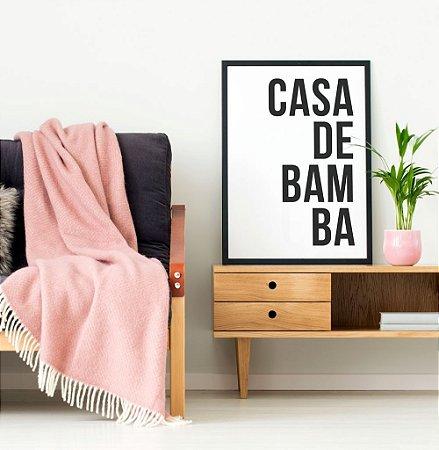 Quadro Decorativo Poster Frase Música Casa de Bamba - Samba, Carnaval