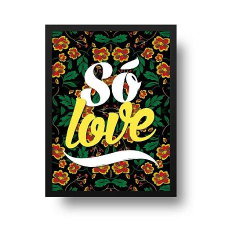Quadro Poster Decorativo Frase Música Claudinho Bochecha Só Love - Amor, Floral