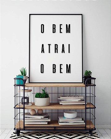 Quadro Poster Decorativo O Bem Atrai o Bem - Frase, Minimalista, Motivacional