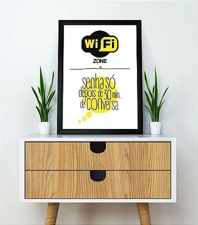 Quadro Poster Wi-fi - Senha só Depois de 30 min. de Conversa