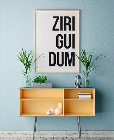 Quadro Poster Ziriguidum