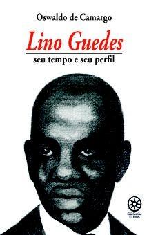 Lino Guedes - seu tempo e seu perfil