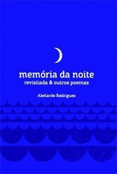 Memória da noite revisitada & outros poemas