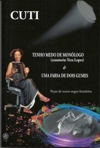Tenho medo de monólogo & Uma farsa de dois gumes: peças de teatro negro-brasileiro - Cuti e Vera Lopes
