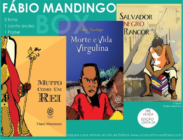 Fábio Mandingo [BOX]  Salvador Negro Rancor/Morte e vida Virgulina/Muito como um rei/Poster/Conto solto