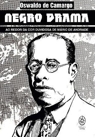 Negro Drama - Ao redor da cor duvidosa de Mário de Andrade