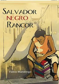 Salvador Negro Rancor - Fábio Mandingo