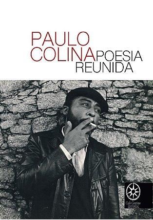 Poesia Reunida - Paulo Colina