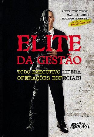 Elite da Gestão: todo executivo lidera operações especiais