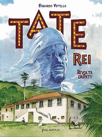 Tate-Rei: Revolta em Paty