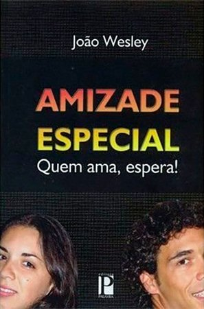 Amizade Especial - João Wesley