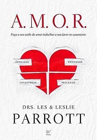 A.M.O.R. - Drs. Les & Leslie Parrot