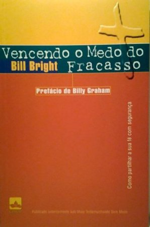 Vencendo o Medo do Fracasso - Bill Bright