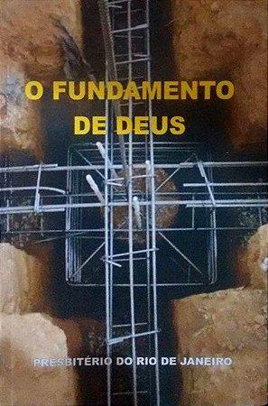 O Fundamento de Deus - Presbitério do Rio de Janeiro