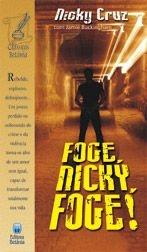 Foge, Nick, Foge! - Nicky Cruz