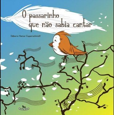 Livro Infantil - O Passarinho Que Não Sabia Cantar