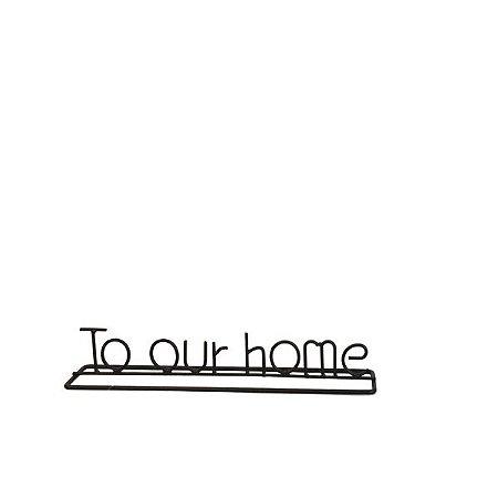 "Letras Decorativas Metal ""to our home"" Preto"