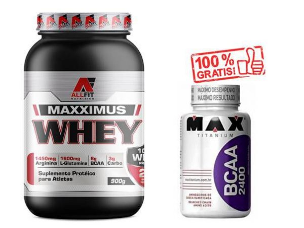 Whey Maxximus Proteína 900g All Fit Nutrition + BCAA 2400 Max Titanium