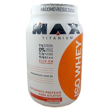 Iso Whey 900g - Max Titanium - Morango