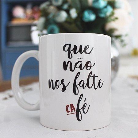 Caneca Com Frase Que Não Nos Falte Café