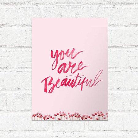 Placa Decorativa You Are Beautiful