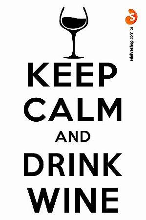 """Adesivo """"Keep Calm and Drink Wine"""""""