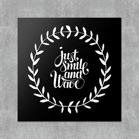 Placa Decorativa Just Smile and Wave
