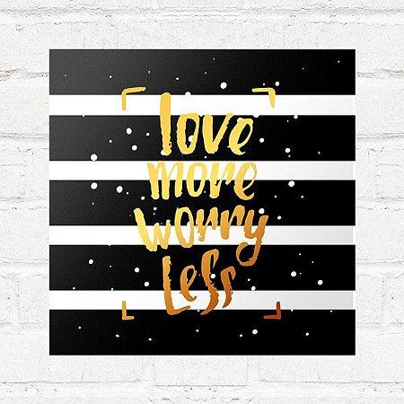 Placa Decorativa Love More