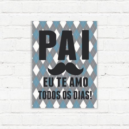 "Placa Decorativa ""Pai te amo"""
