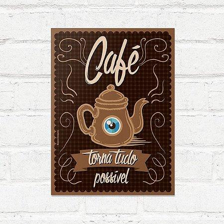 Placa Decorativa Café Torna Tudo Possível