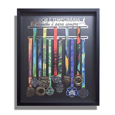 Quadro de Medalhas - A dor é temporária, O orgulho é para sempre.