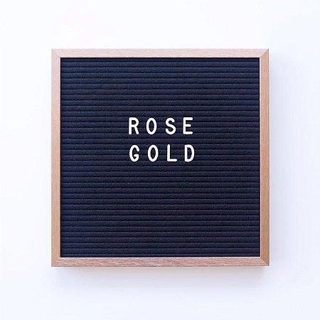 Quadro de Feltro com Letras Removíveis Rôse Gold/Preto - 30 x 30 x 3 cm