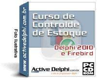 Curso de Controle de Estoque  (c/ Delphi 2010 e Firebird)