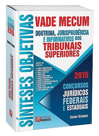 Vade Mecum Sínteses e Objetivas - Doutrina, Jurisprudencia e Informativos dos Tribunais Superiores - 1ª edição