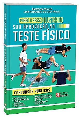 Passo a Passo ilustrado - Sua Aprovação no Teste Físico - Concursos - 1ª edição