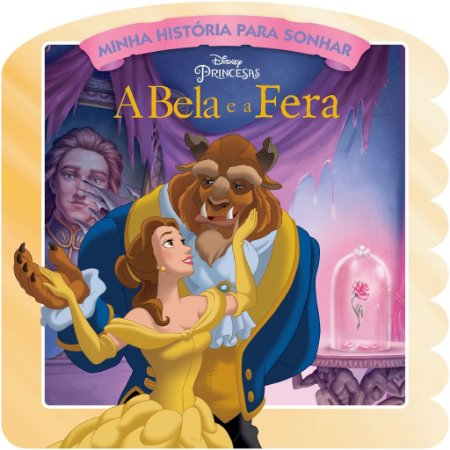 Disney Minha Historia para Sonhar - A BELA E A FERA