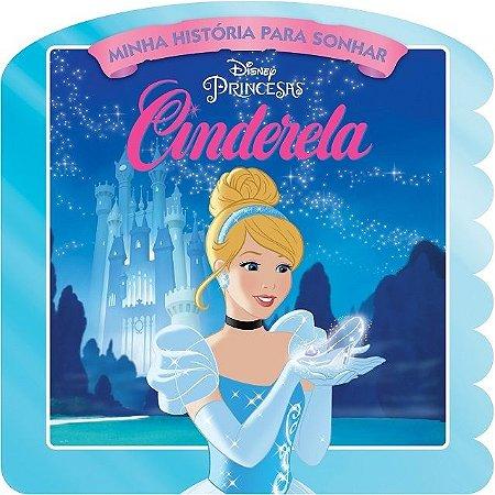 Disney Minha Historia para Sonhar - CINDERELA