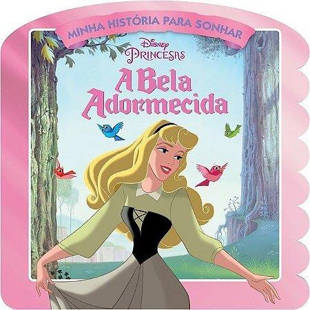 Disney Minha Historia para Sonhar - A BELA ADORMECIDA