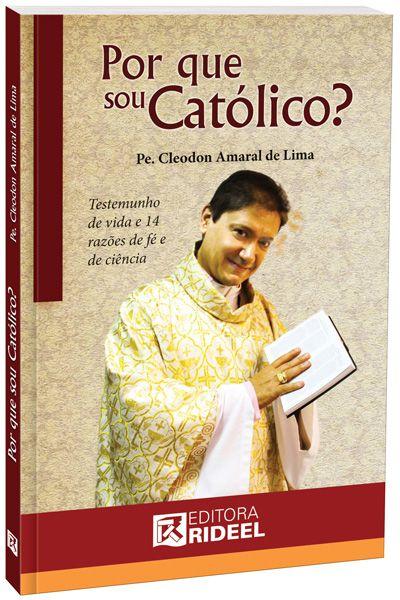 Por que sou católico?