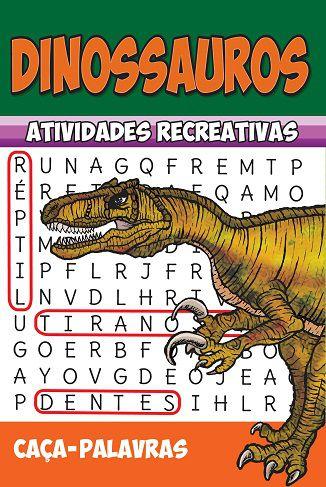 Dinossauros - Atividades recreativas - CAÇA-PALAVRAS - PCT COM 10 LIVROS