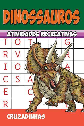 Dinossauros - Atividades recreativas - CRUZADINHAS - PCT COM 10 LIVROS