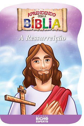 Aprendendo com a Biblia - A RESSURREICAO DE JESUS