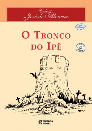 Jose de Alencar - O TRONCO DO IPE 2ED.