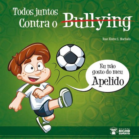 Bullying: NAO GOSTO DO MEU APELIDO